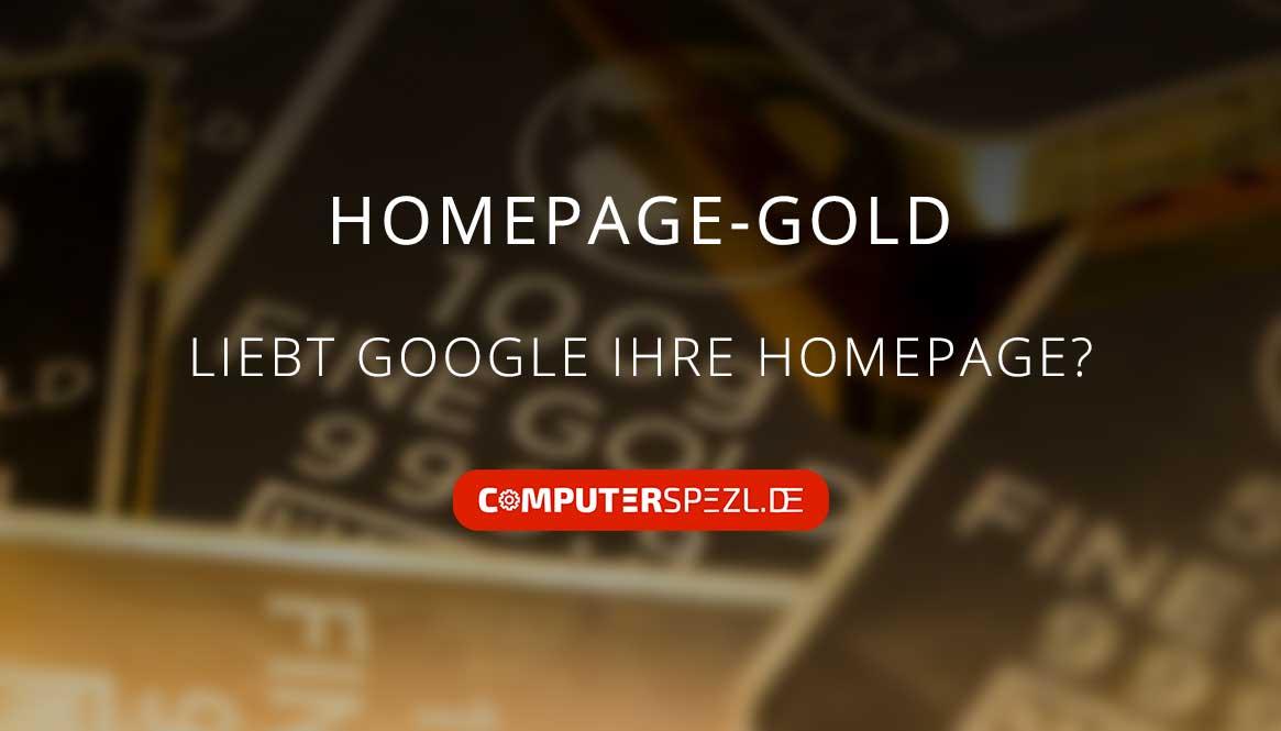 """Beitragsbild """"Homepage-Gold: Liebt Google Ihre Homepage?"""" mit Goldbarren im Hintergrund"""