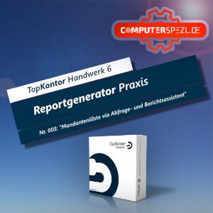"Nr. 003 ""Mandantenliste via Abfrage- und Berichtsassistent"" | Reportgenerator Praxis | TopKontor Handwerk 6"