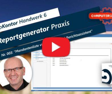 "TopKontor Handwerk 6 | Reportgenerator Praxis | Video 003 ""Mandantenliste via Abfrage- und Berichtsassistent"""
